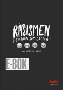Rasismen (ebok) av Morten Falck