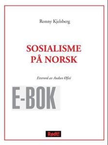 Sosialisme på norsk (ebok) av Ronny Kjelsberg