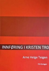 Innføring i kristen tro (ebok) av Arne Helge
