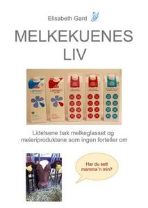Melkekuenes liv (ebok) av Elisabeth Gard