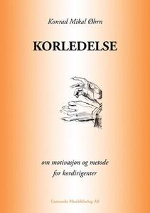 Korledelse (ebok) av Konrad Mikal Øhrn