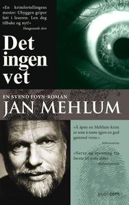 Det ingen vet (ebok) av Jan Mehlum