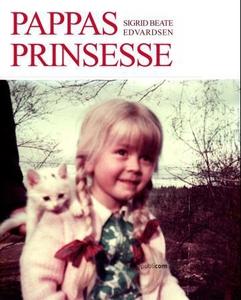 Pappas prinsesse (ebok) av Sigrid Beate Edvar