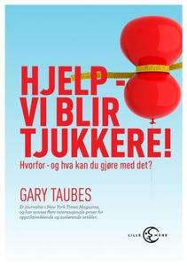 Hjelp - vi blir tjukkere! (ebok) av Gary Taub