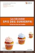 Spis deg sukkerfri - frisk fra diabetes-2 med lavkarbo