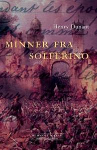 Minner fra Solferino (ebok) av Henry Dunant
