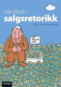 Håndbok i salgsretorikk (ebok) av Hans-Ivar K
