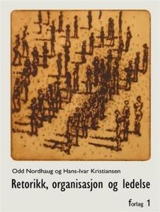Retorikk, organisasjon og ledelse (ebok) av O