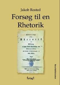 Forsøg til en rhetorik (ebok) av Jakob Rosted