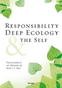 Responsibility, deep ecology & the self (ebok