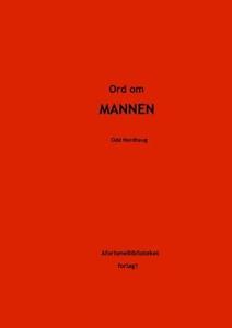 Ord om mannen (ebok) av Odd Nordhaug