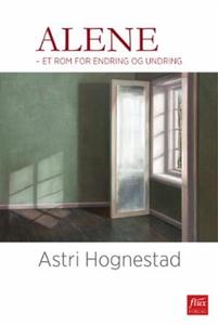 Alene (ebok) av Astri Hognestad