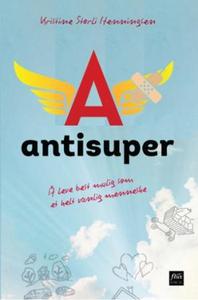 Antisuper (ebok) av Kristine Storli Henningse