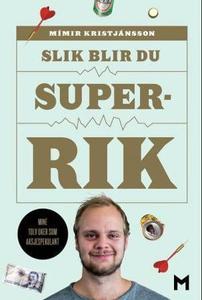 Slik blir du superrik (ebok) av Kristjánsson