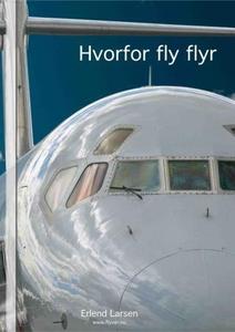 Hvorfor fly flyr (ebok) av Erlend Larsen