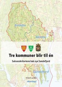Tre kommuner blir til én (ebok) av Erlend Lar