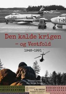 Den kalde krigen - og Vestfold (ebok) av Erle