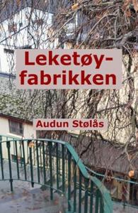Leketøyfabrikken (ebok) av Audun Stølås