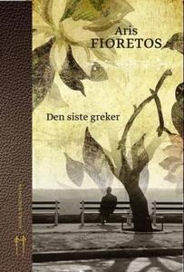Den siste greker (ebok) av Aris Fioretos
