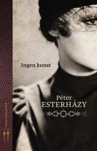 Ingen kunst (ebok) av Péter Esterházy