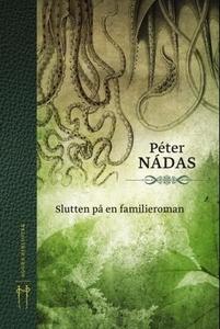 Slutten på en familieroman (ebok) av Péter Ná