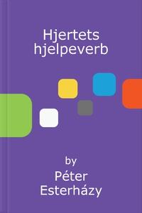 Hjertets hjelpeverb (ebok) av Péter Esterházy