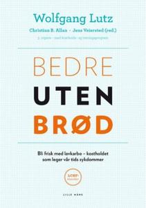 Bedre uten brød (ebok) av Wolfgang Lutz, Chri