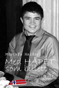 Med håpet som billett (ebok) av Mustafa Haida