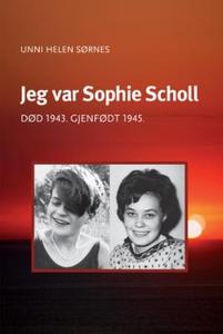 Jeg var Sophie Scholl (ebok) av Unni Helen Sø
