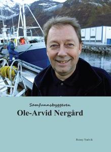 Samfunnsbyggeren Ole-Arvid Nergård (ebok) av