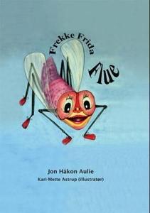 Frekke Frida Flue (ebok) av Jon Håkon Aulie