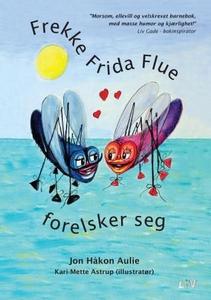 Frekke Frida Flue forelsker seg (ebok) av Jon