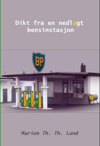 Dikt fra en nedlagt bensinstasjon (ebok) av M
