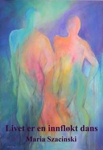 Livet er en innfløkt dans (ebok) av Maria Sza