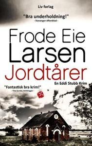 Jordtårer (ebok) av Frode Eie Larsen