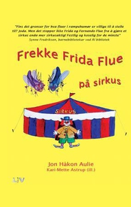 Frekke Frida Flue på sirkus (ebok) av Jon Håk