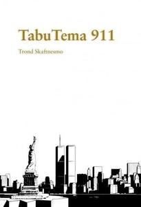 Tabutema 911 (ebok) av Trond Skaftnesmo