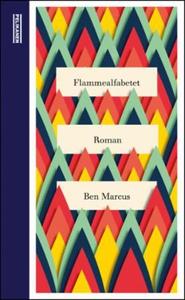 Flammealfabetet (ebok) av Ben Marcus