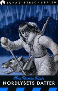 Nordlysets datter (ebok) av Øvre Richter Fric