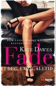 Fade (ebok) av Kate Dawes