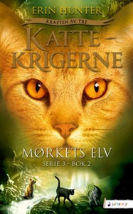 Mørkets elv (ebok) av Erin Hunter
