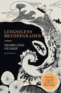 Lengselens breddegrader (ebok) av Shubhangi S