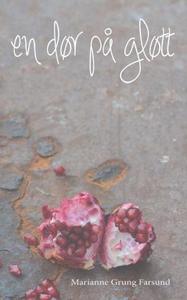 En dør på gløtt (ebok) av Marianne Grung Fars