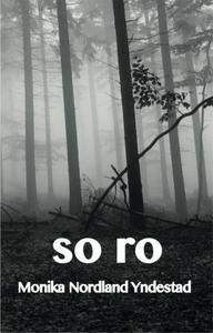 So ro (ebok) av Monika Nordland Yndestad