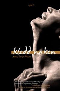 Kledd naken (ebok) av Agnes Lovise Matre