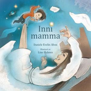 Inni mamma (ebok) av Daniele Evelin Alves