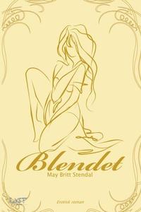 Blendet (ebok) av May Britt Stendal