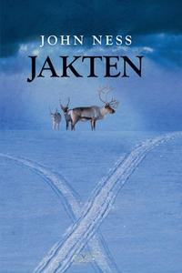 Jakten (ebok) av John Andreas Ness, John Ness