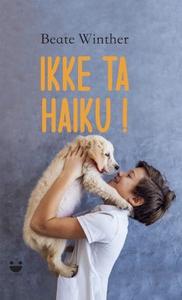 Ikke ta Haiku! (ebok) av Beate Winther