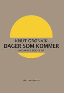 Dager som kommer (ebok) av Knut Grønvik